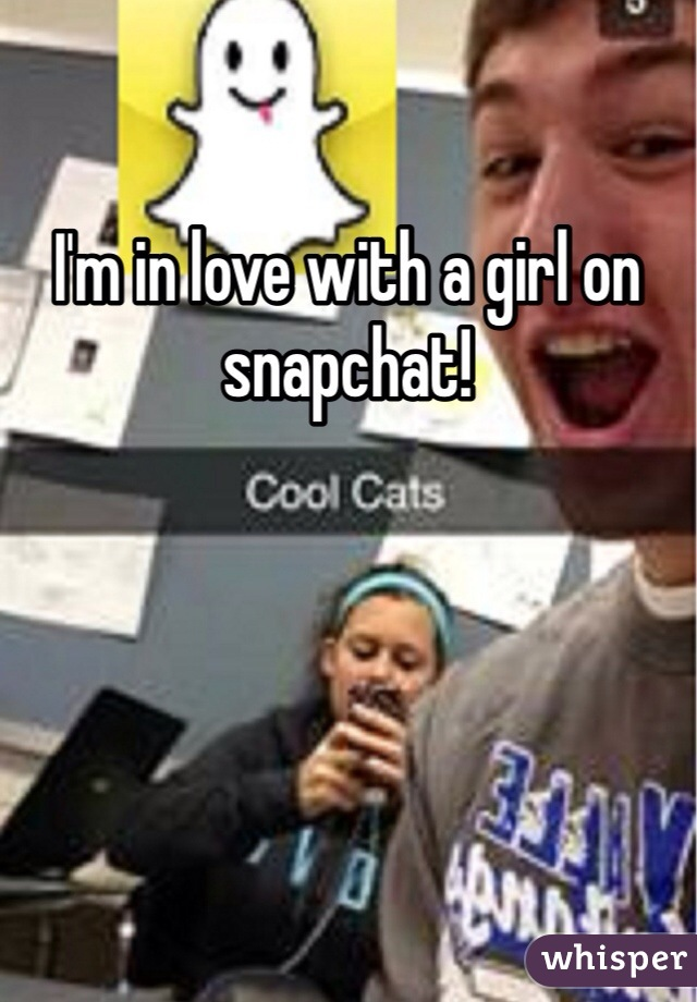 I'm in love with a girl on snapchat!