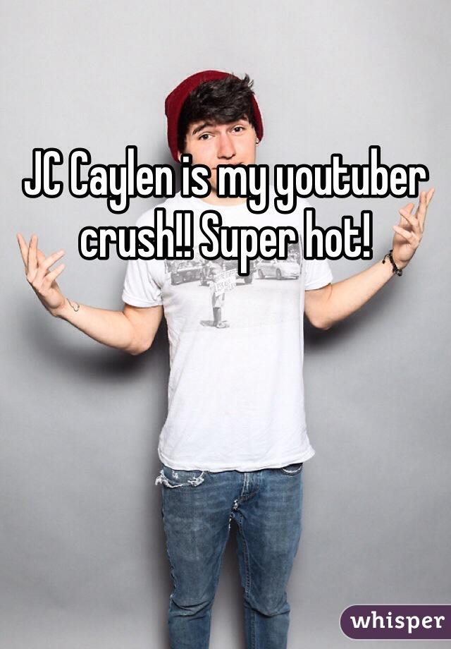 JC Caylen is my youtuber crush!! Super hot!