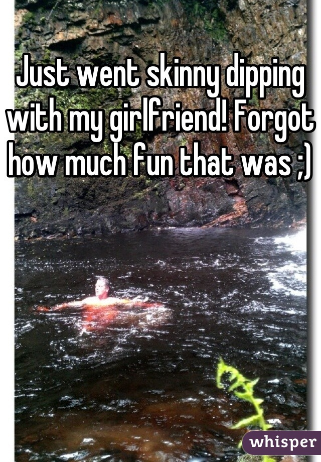 Just went skinny dipping with my girlfriend! Forgot how much fun that was ;)