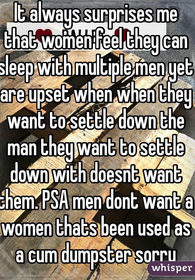 It Always Surprises Me That Women Feel They Can Sleep With Multiple Men Yet Are Upset