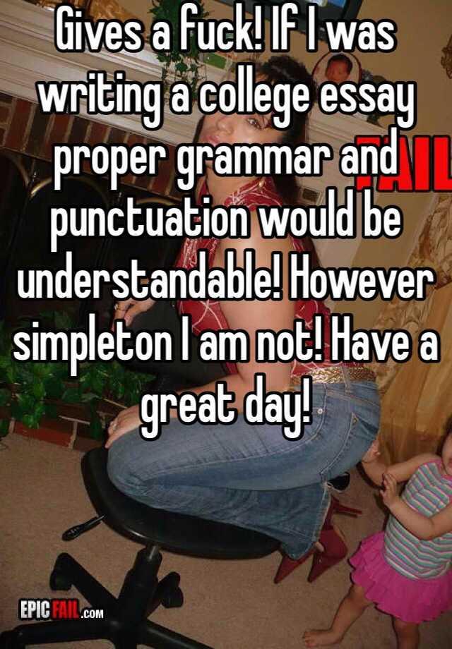 Proper grammar for a college essay