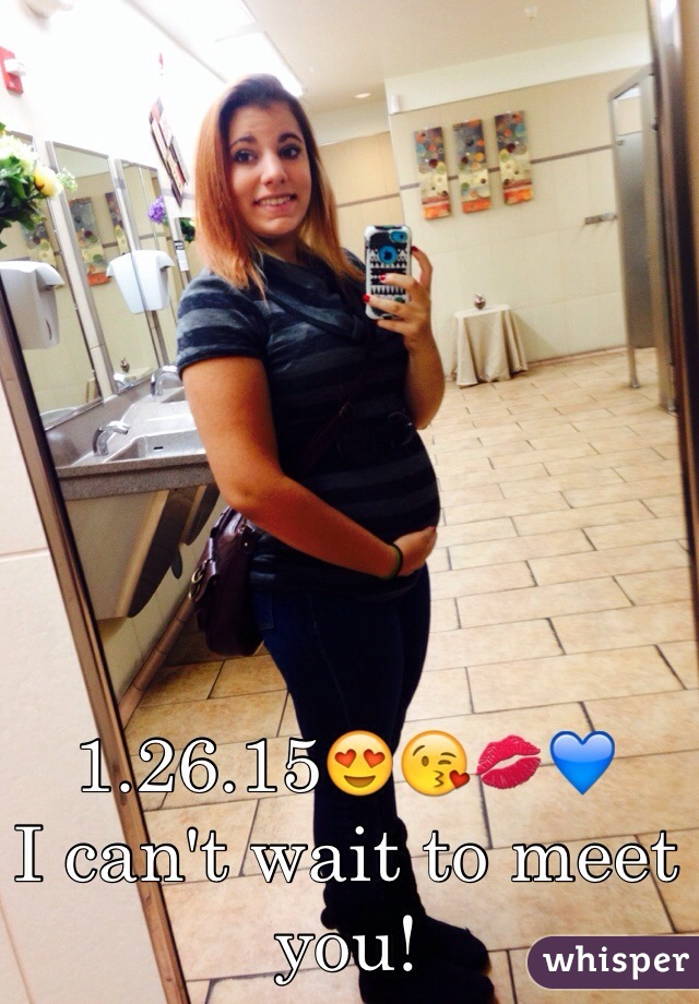 1.26.15😍😘💋💙  I can't wait to meet you!