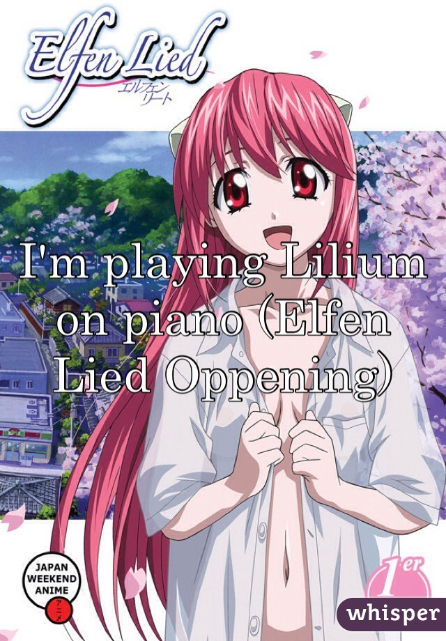 I'm playing Lilium on piano (Elfen Lied Oppening)