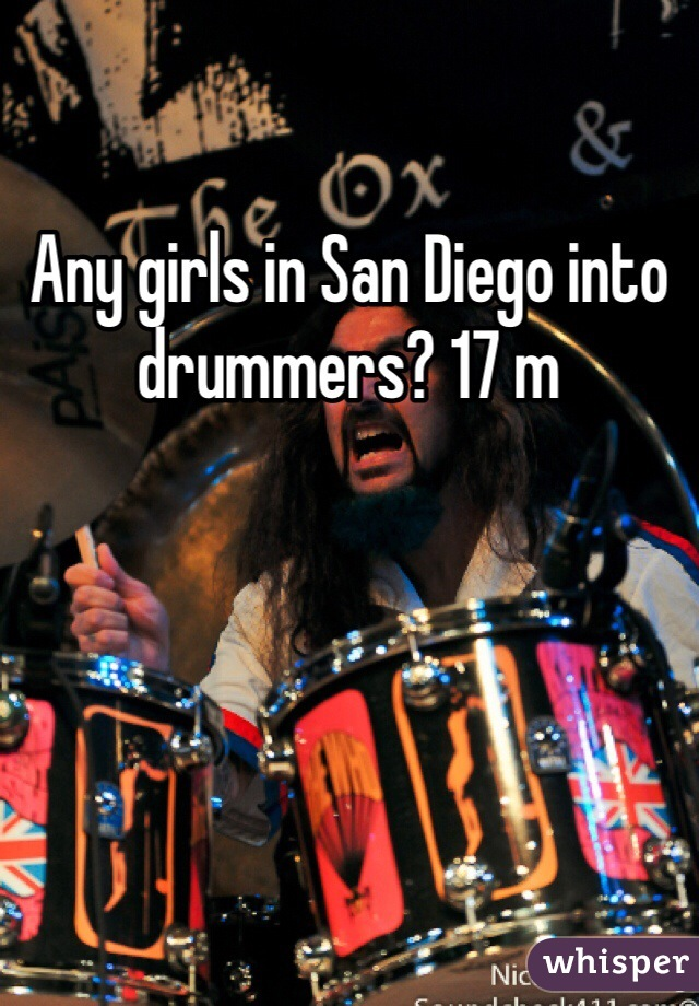 Any girls in San Diego into drummers? 17 m