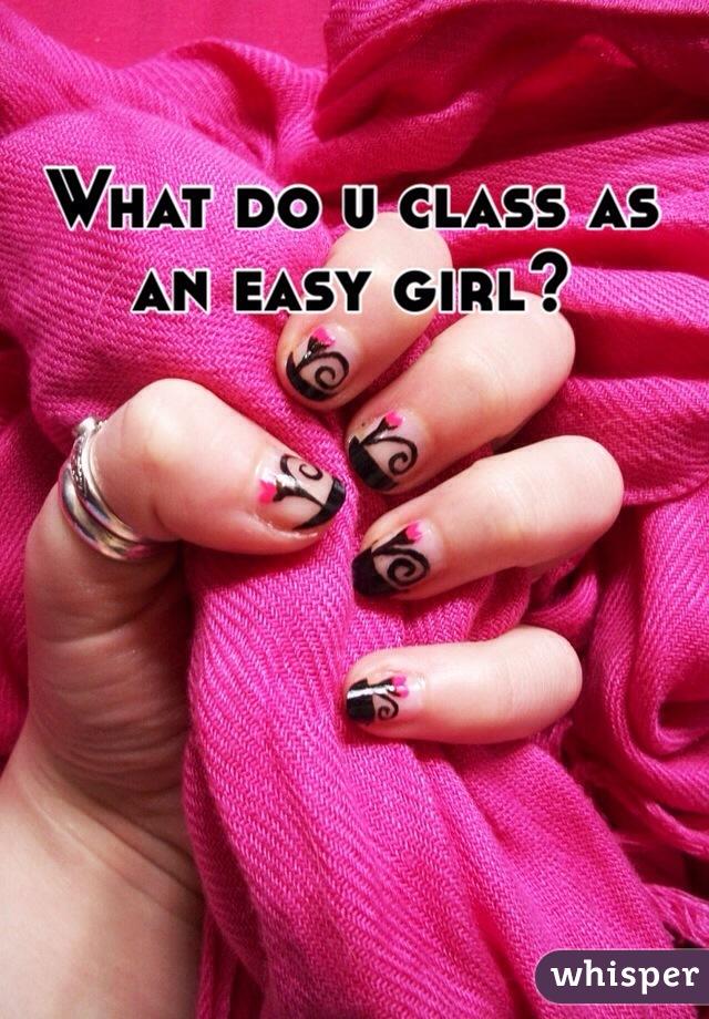 What do u class as an easy girl?