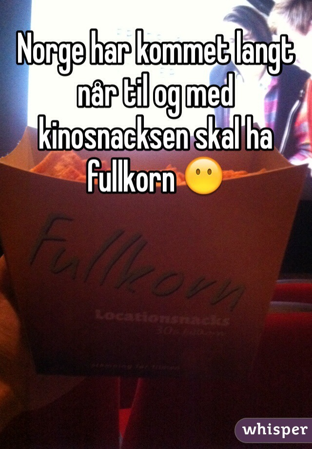 Norge har kommet langt når til og med kinosnacksen skal ha fullkorn 😶