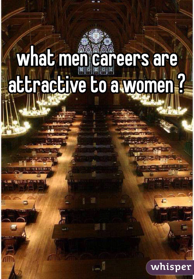 what men careers are attractive to a women ?