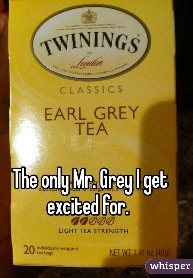 The only Mr. Grey I get excited for.