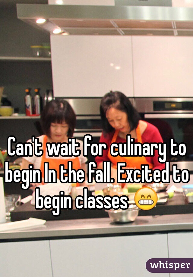 Can't wait for culinary to begin In the fall. Excited to begin classes 😁