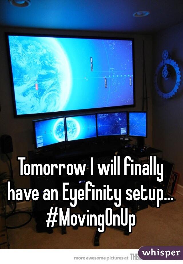 Tomorrow I will finally have an Eyefinity setup... #MovingOnUp