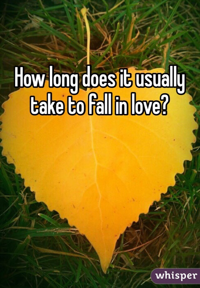 How long does it usually take to fall in love?