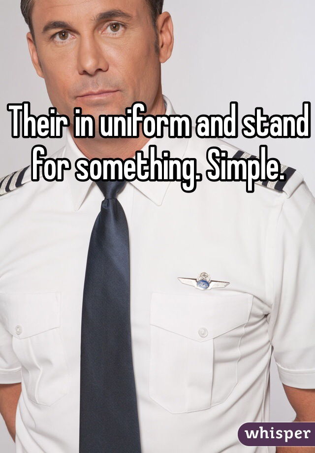 Their in uniform and stand for something. Simple.