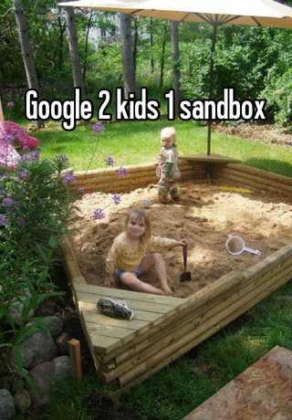google 2 kids 1 sandbox