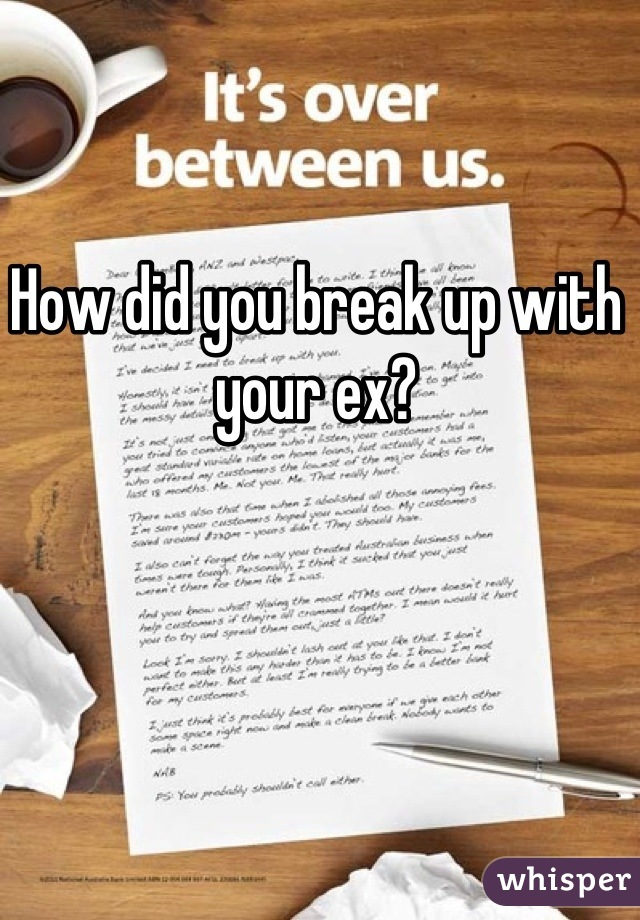 How did you break up with your ex?