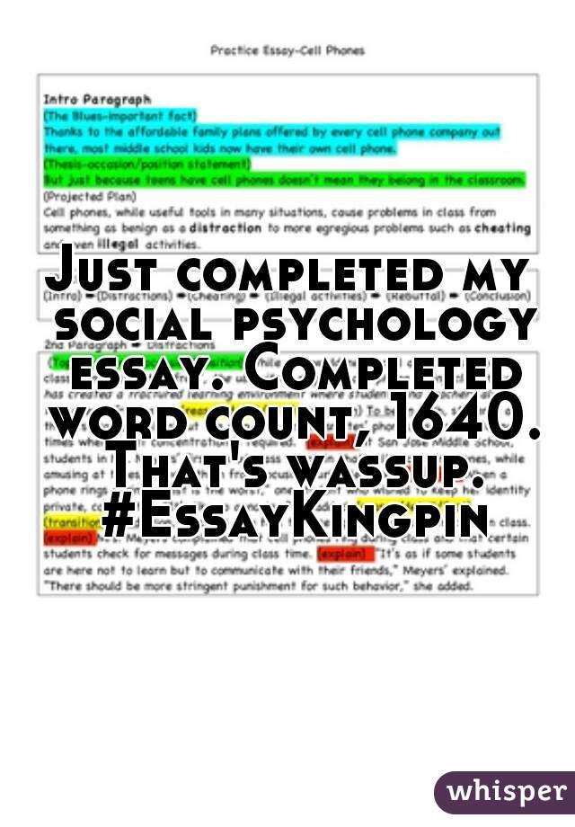 Just completed my social psychology essay. Completed word count, 1640. That's wassup. #EssayKingpin
