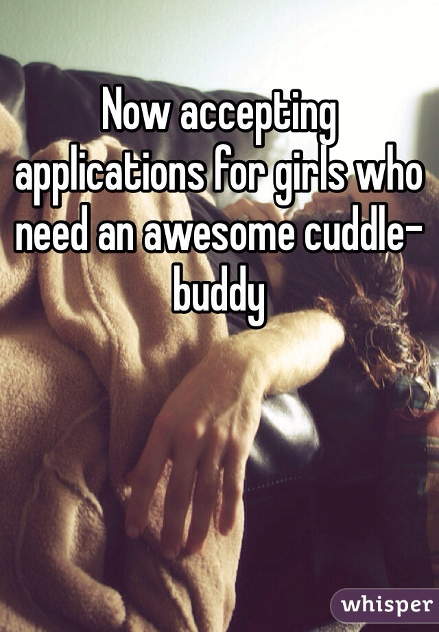 Now accepting applications for girls who need an awesome cuddle-buddy