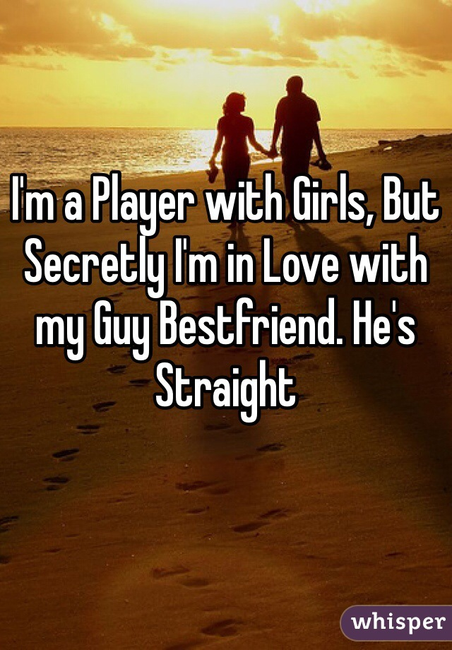 I'm a Player with Girls, But Secretly I'm in Love with my Guy Bestfriend. He's Straight