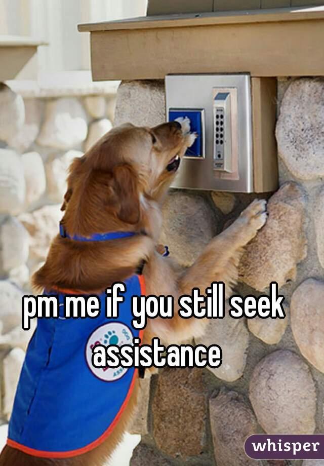 pm me if you still seek assistance
