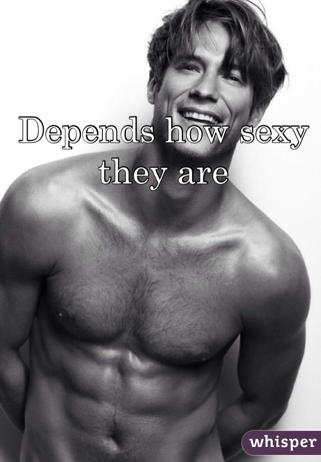 Depends how sexy they are