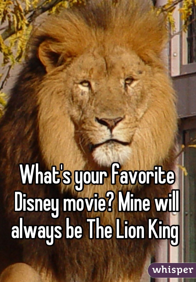 What's your favorite Disney movie? Mine will always be The Lion King