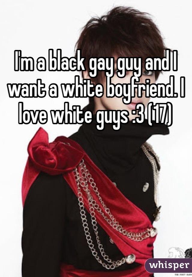 I'm a black gay guy and I want a white boyfriend. I love white guys :3 (17)