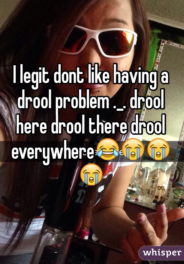 I legit dont like having a drool problem ._. drool here drool there drool everywhere😂😭😭😭