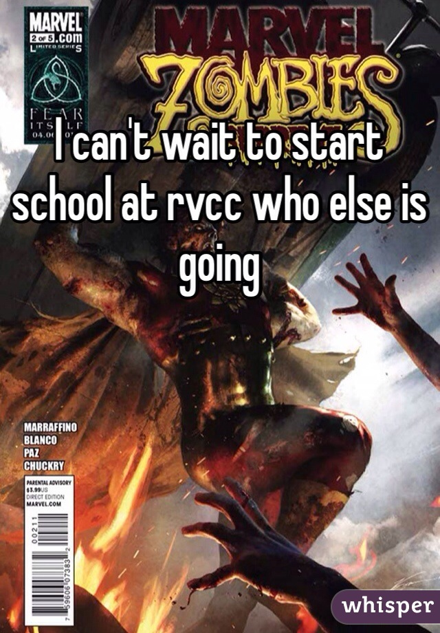 I can't wait to start school at rvcc who else is going