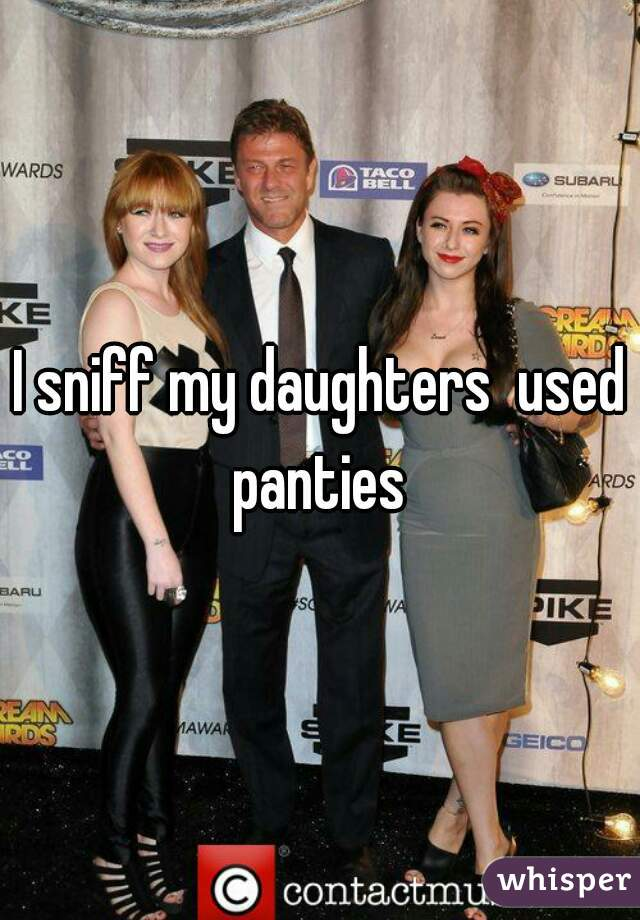 Is it ok to smell your daughters panties?