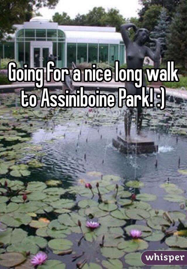Going for a nice long walk to Assiniboine Park! :)