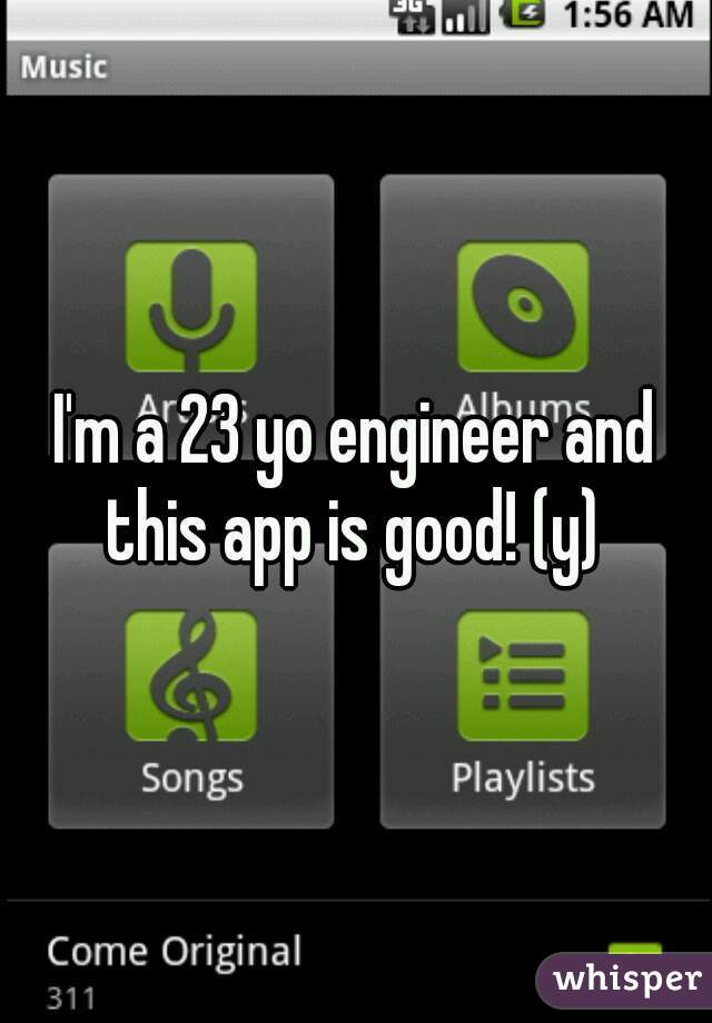 I'm a 23 yo engineer and this app is good! (y)
