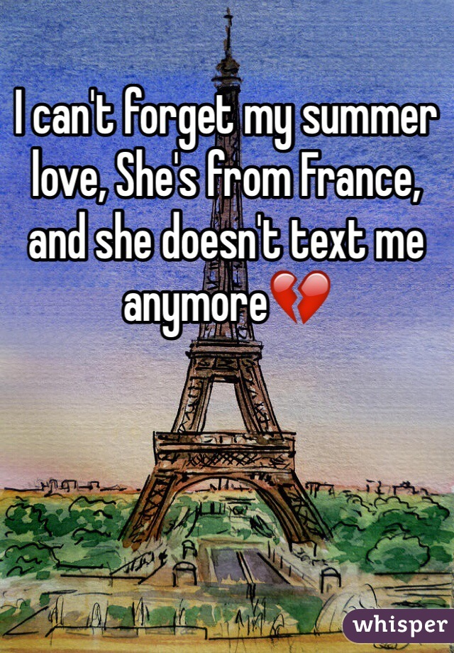 I can't forget my summer love, She's from France, and she doesn't text me anymore💔