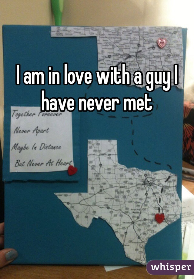 I am in love with a guy I have never met