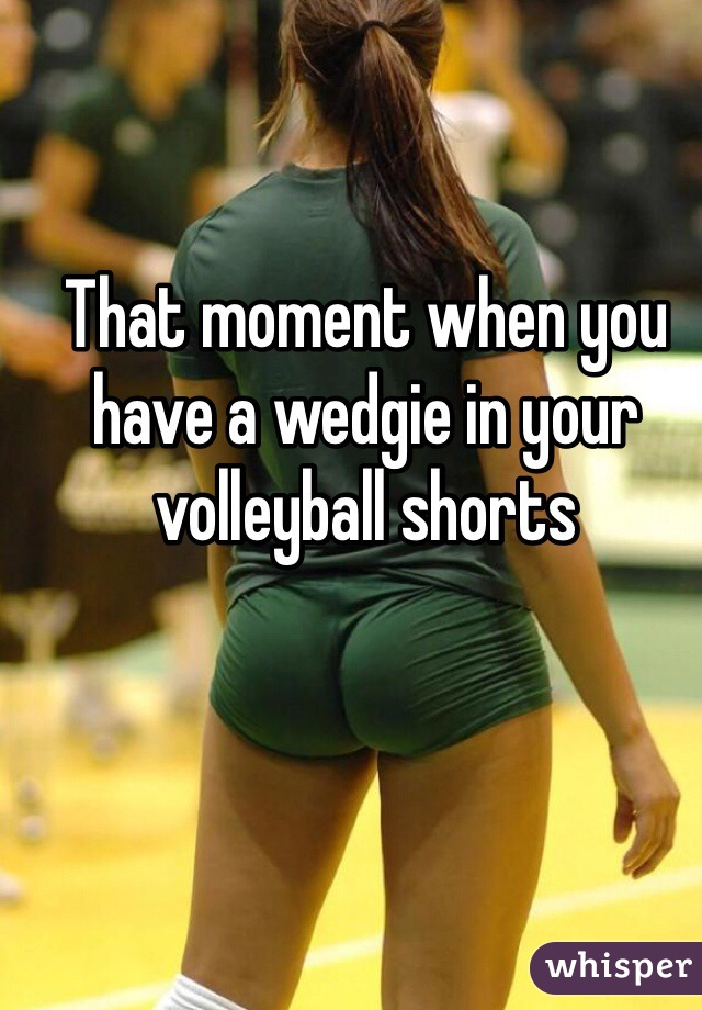 Volleyball Wedgie Story