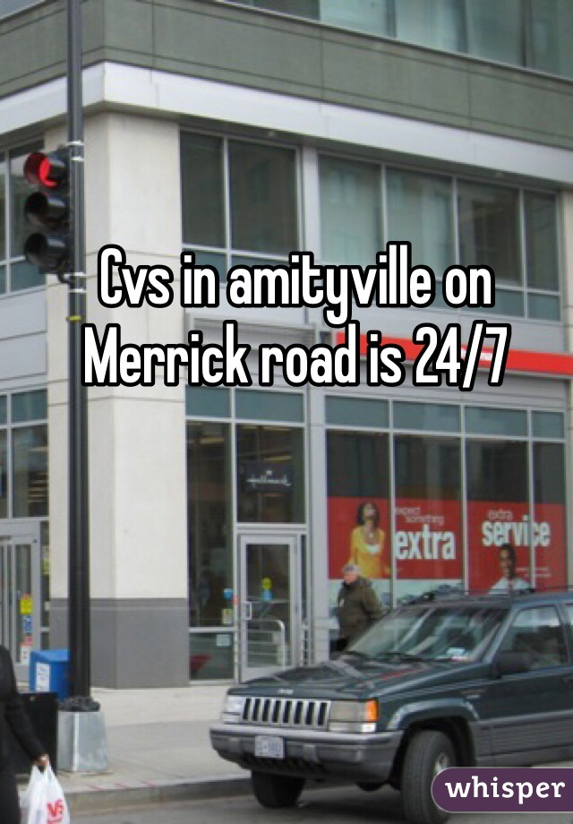 cvs in amityville on merrick road is 24 7