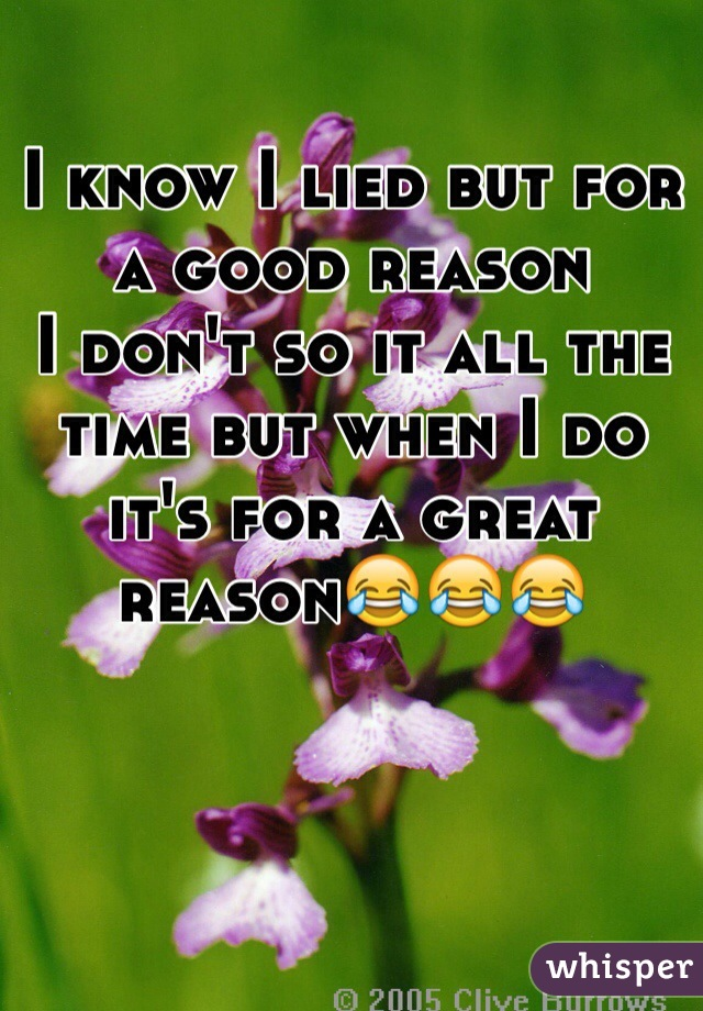 I know I lied but for a good reason  I don't so it all the time but when I do it's for a great reason😂😂😂
