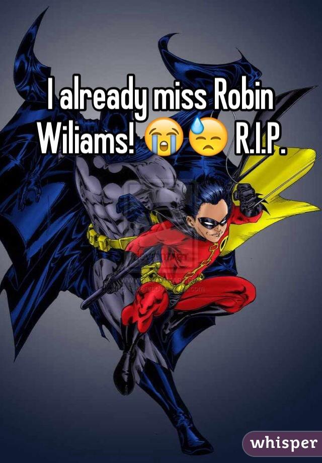 I already miss Robin Wiliams! 😭😓 R.I.P.