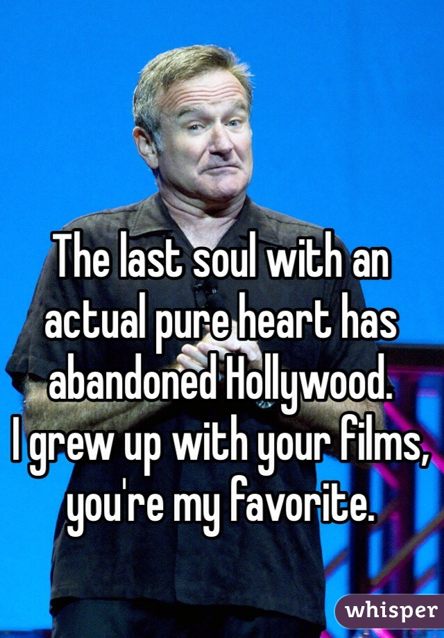 The last soul with an actual pure heart has abandoned Hollywood.  I grew up with your films, you're my favorite.