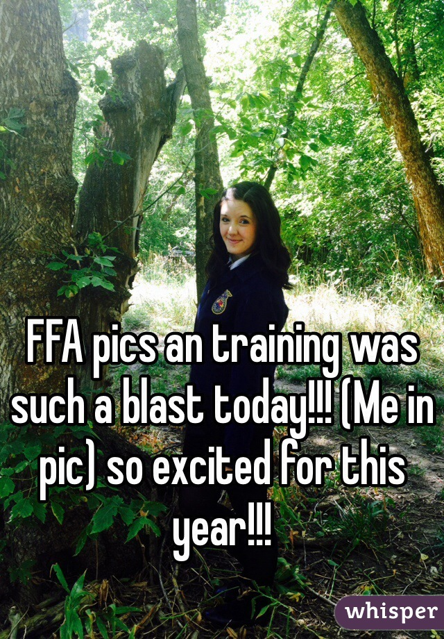 FFA pics an training was such a blast today!!! (Me in pic) so excited for this year!!!