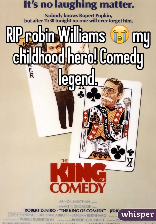 RIP robin Williams 😭 my childhood hero! Comedy legend.