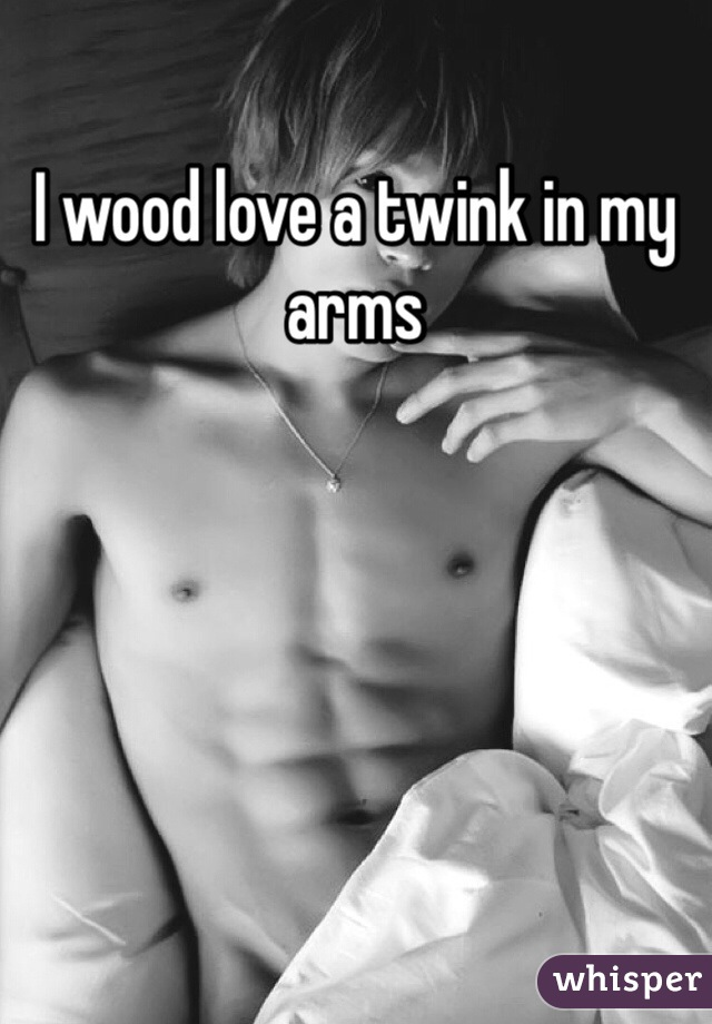 I wood love a twink in my arms