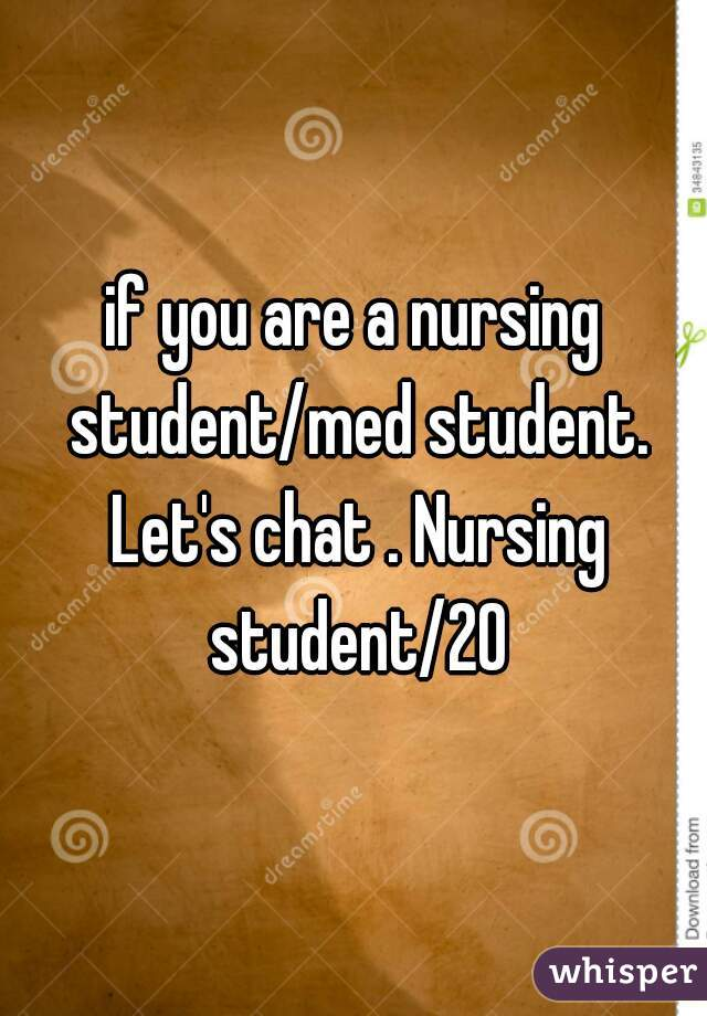 if you are a nursing student/med student. Let's chat . Nursing student/20