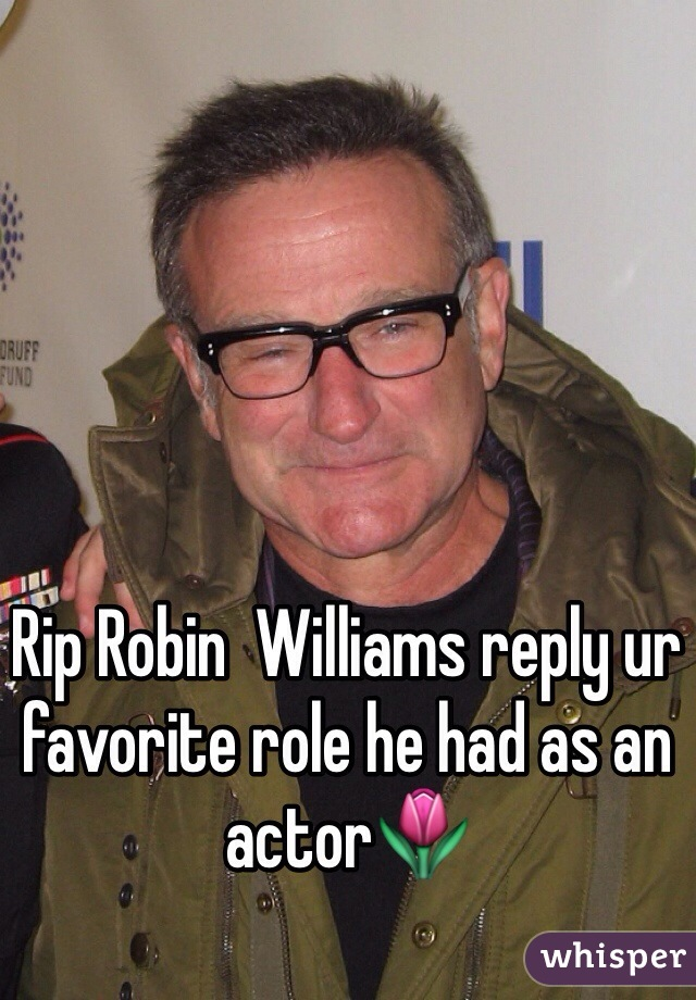 Rip Robin  Williams reply ur favorite role he had as an actor🌷
