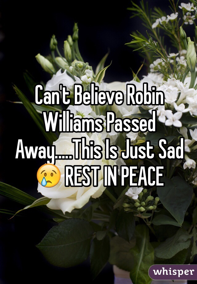 Can't Believe Robin Williams Passed Away.....This Is Just Sad 😢 REST IN PEACE