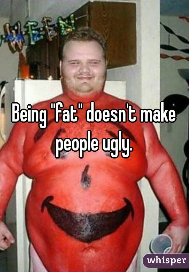 dating someone fat and ugly I only see fat unattractive white women dating black men only fat unattractive white women date black men black people are ugly/unattractive:.