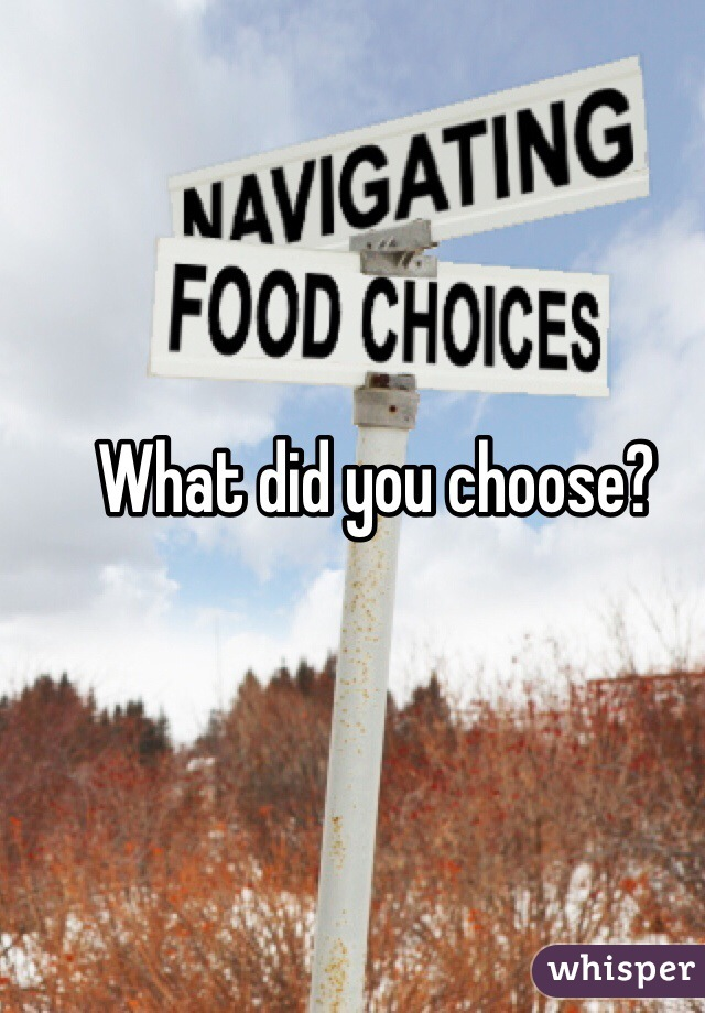 What did you choose?