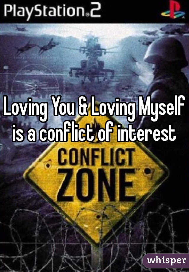 Loving You & Loving Myself is a conflict of interest