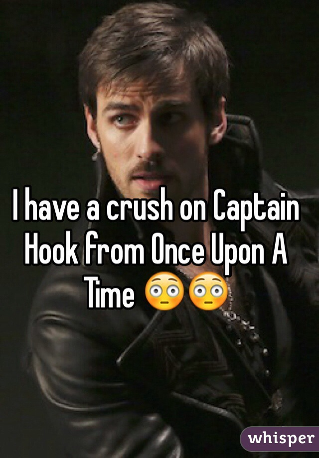 I have a crush on Captain Hook from Once Upon A Time 😳😳