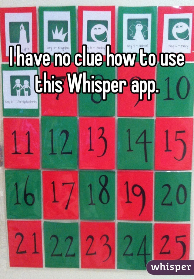 I have no clue how to use this Whisper app.