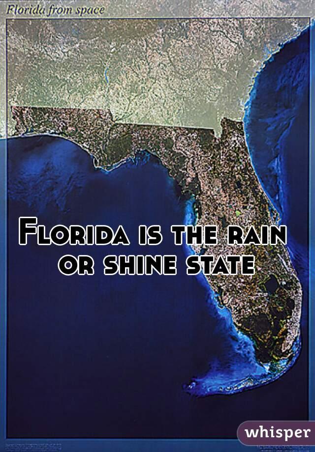 Florida is the rain or shine state