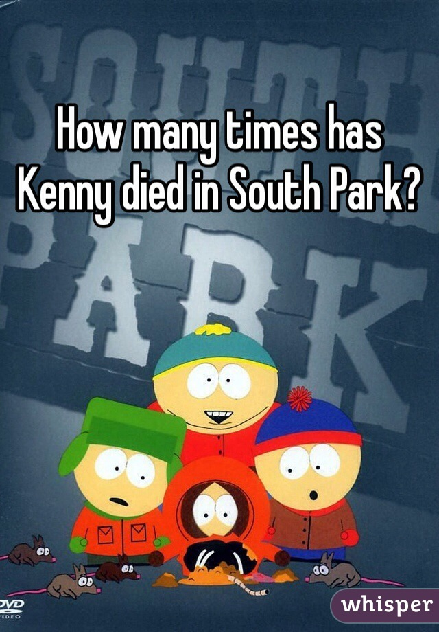 How many times has Kenny died in South Park?